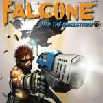 Falcone: Into The Maelstrom