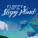Floppy and the Sleepy Planet